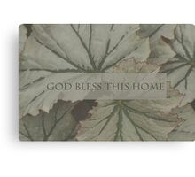 God Bless This Home Over Leaves Canvas Print