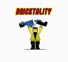 BRICKTALITY!! Unisex T-Shirt