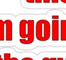 **** this! I'm going to the gym! Sticker