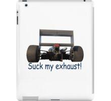 Suck my exhaust! iPad Case/Skin