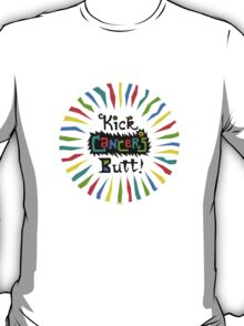 Kick Cancer's Butt  T-Shirt