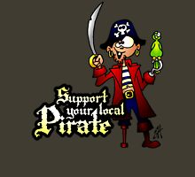 Support your local Pirate Unisex T-Shirt