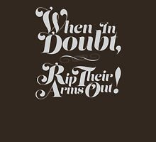 When in Doubt, Rip Their Arms Out! Womens Fitted T-Shirt