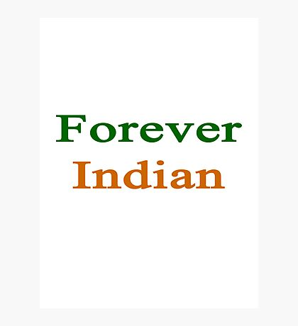 Forever Indian  Photographic Print