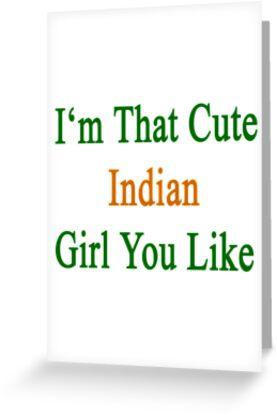 I'm That Cute Indian Girl You Like by supernova23