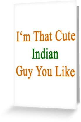 I'm That Cute Indian Guy You Like by supernova23