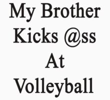 My Brother Kicks Ass At Volleyball by supernova23