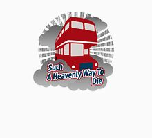 Such A Heavenly Way To Die - cloud version Unisex T-Shirt