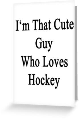 I'm That Cute Guy Who Loves Hockey by supernova23