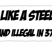 Mind Like A Steel Trap - Rusty And Illegal In 37 States  Sticker