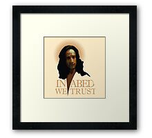 In Abed We Trust Framed Print