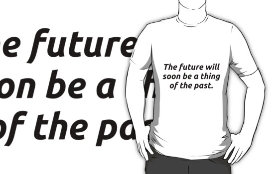 The Future will soon be Past by codeslinger