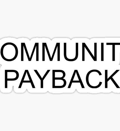 COMMUNITY PAYBACK Sticker