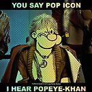 POP ICON / POPEYE-KHAN 025 by LBStudios
