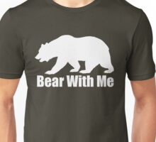Bear With Me (white) Unisex T-Shirt