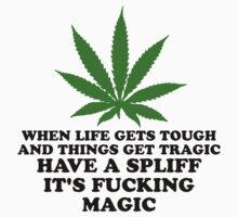 Have A Spliff It's Fucking Magic! by reggae-paradise