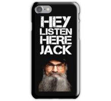 DUCK DYNASTY HEY LISTEN HERE JACK IPHONE CASE IPOD CASE iPhone Case/Skin