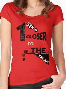 One step closer to the edge.  Women's Fitted Scoop T-Shirt