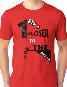 One step closer to the edge.  Unisex T-Shirt