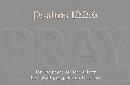 Pray for the Peace of Jerusalem by aprilann