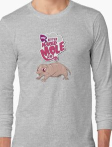 My Little Mole Rat Long Sleeve T-Shirt
