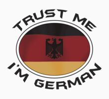 Trust Me I'm German by HolidayT-Shirts