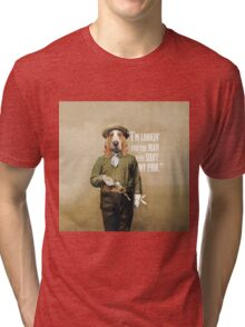 """""""I'm looking' for the man who shot my paw."""" Tri-blend T-Shirt"""