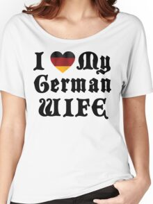I Love My German Wife Women's Relaxed Fit T-Shirt