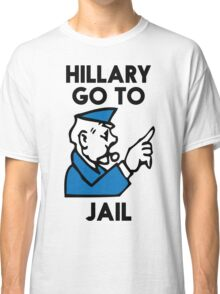 Hillary Clinton Go To Jail Classic T-Shirt