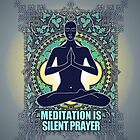 MEDITATION IS &quot;SILENT PRAYER&quot; by ramanandr