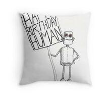 Happy Birthday Human Throw Pillow