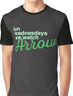 On wednesdays we watch Arrow Graphic T-Shirt