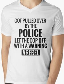 Lets the Police Off With a Warning #REBEL Mens V-Neck T-Shirt