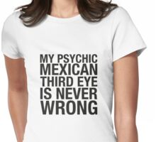 PSYCHIC  MEXICAN  THIRD EYE Womens Fitted T-Shirt