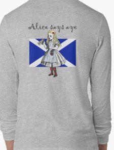 Alice Says Aye Scottish Independence T-Shirt Long Sleeve T-Shirt