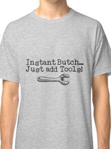 Instant Butch Classic T-Shirt