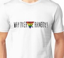 Way Over the Rainbow Unisex T-Shirt