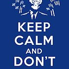 Doctor Who Inspired - Keep Calm and Don't Forget - The Silence by traciv