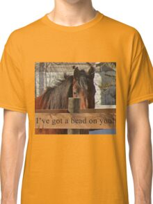 I've got a bead on you. Classic T-Shirt