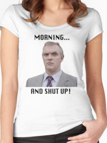 MORNING... AND SHUT UP - MR GILBERT Women's Fitted Scoop T-Shirt