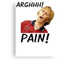 PAIN! - JAY CARTWRIGHT Canvas Print