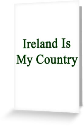 Ireland Is My Country  by supernova23