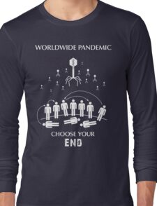 "Worldwide Pandemic Shirt - ""Choose Your End"" Long Sleeve T-Shirt"