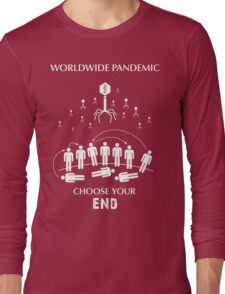 "Worldwide Pandemic Shirt - ""Choose Your End"" Long Sleeve T-Shirt"