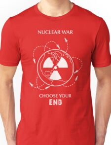 "Nuclear War Shirt - ""Choose Your End"" Unisex T-Shirt"
