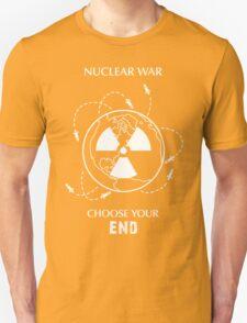 "Nuclear War Shirt - ""Choose Your End"" T-Shirt"