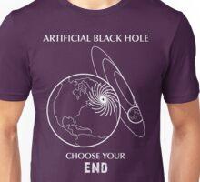 """Artificial Black Hole Shirt - """"Choose Your End"""" Unisex T-Shirt"""