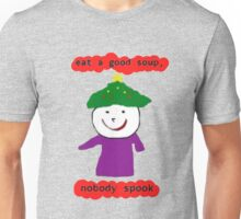 Eat a Good Soup, Nobody Spook Unisex T-Shirt