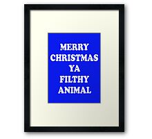 Merry Christmas ya filthy animal Framed Print