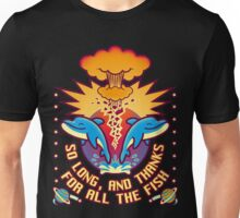 Thanks far all fish Unisex T-Shirt